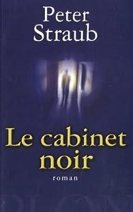 Le cabinet noir par Peter Straub