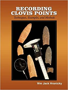 Recording Clovis Points: Techniques, Examples, and Methods
