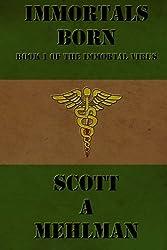 Immortals Born (The Immortal Virus) (Volume 1)