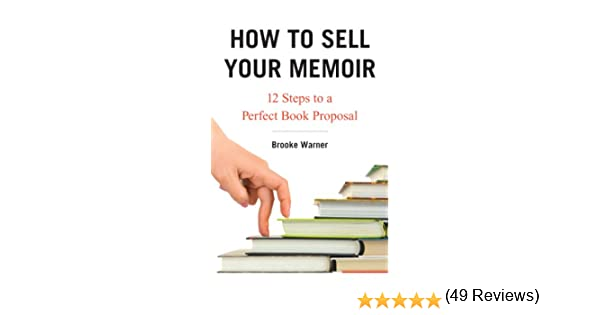How To Sell Your Memoir  Steps To A Perfect Book Proposal