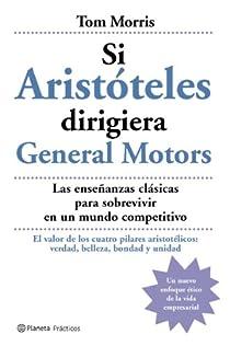 Si Aristóteles dirigiera General Motors par Morris