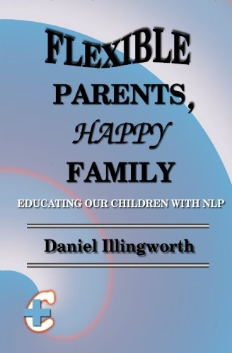 Download Flexible Parents, Happy Family: Educating our children with NLP pdf