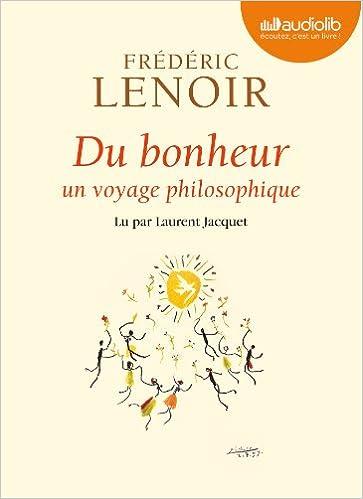 Du bonheur - un voyage philosophique: Livre audio 1 CD MP3