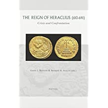 The Reign of Heraclius (610-641): Crisis and Confrontation (Groningen Studies in Cultural Change) by GJ Reinink (2002-12-01)