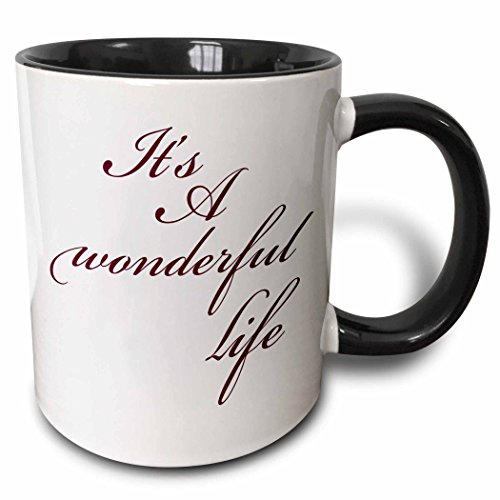 3dRose 3dRose Its A Wonderful Life- Inspirational Sayings - Two Tone Black Mug, 11oz (mug_79141_4), , Black/White