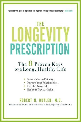 The Longevity Prescription: The 8 Proven Keys to a Long, Healthy Life