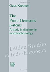 The Proto-Germanic N-Stems: A Study in Diachronic Morphophonology. (Leiden Studies in Indo-European)