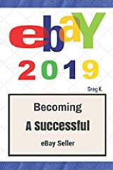 eBay 2019 UPDATE Becoming A Successful eBay Seller  Selling on eBay isn't a game. You need to have a plan.eBay 2019 walks you through what it takes to sell on eBay. It answers all of your questions, and gives you ideas about how to get start...