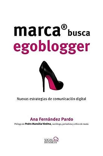 Marca Busca Egoblogger. Nuevas Estrategias De Comunicación Digital