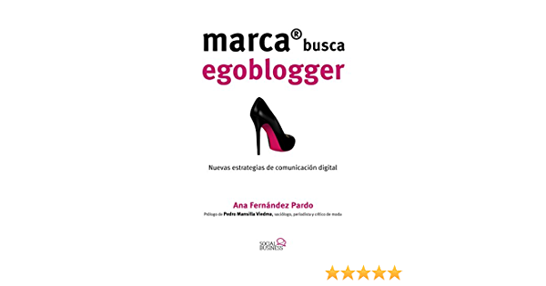 Marca busca Egoblogger. Las nuevas estrategias de ...