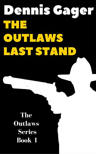 The Outlaws Last Stand (The Outlaws Series Book 1)