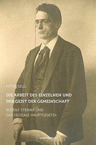 Die Arbeit des Einzelnen und der Geist der Gemeinschaft: Rudolf Steiner und das 'Soziale Hauptgesetz'