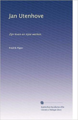 Jan Utenhove: Zijn leven en zijne werken. (Dutch Edition)