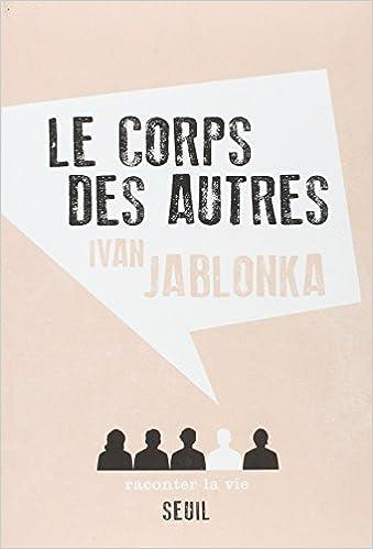 Ivan Jablonka, Le Corps des autres