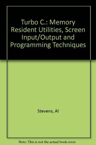 Turbo C.: Memory Resident Utilities, Screen Input/Output and Programming Techniques: Amazon.es: Al Stevens: Libros en idiomas extranjeros