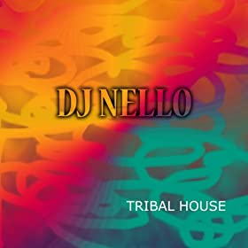 tribal house dj nello mp3 downloads