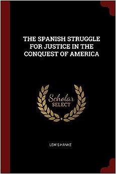 Descargar gratis The Spanish Struggle For Justice In The Conquest Of America Epub