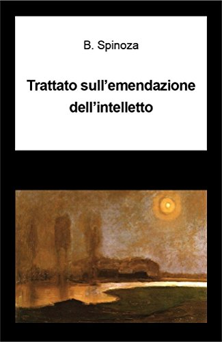 trattato-sullemendazione-dellintelletto-italian-edition