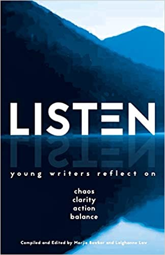 Listen: Young Writers Reflect on Chaos, Clarity, Action, Balance