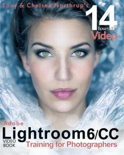 Tony Northrup: Adobe Lightroom 6 / CC Video Book : Training for Photographers (Paperback); Edition
