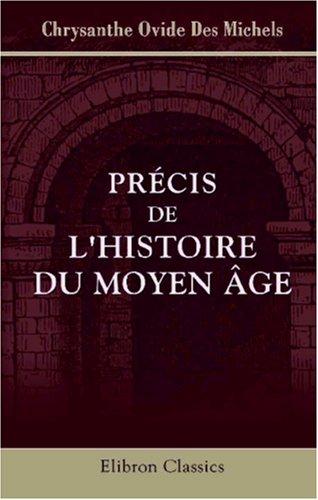 Read Online Précis de l'histoire du Moyen Âge (French Edition) pdf epub
