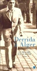 Derrida à Alger : Un regard sur le monde