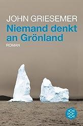 Niemand denkt an Grönland: Roman