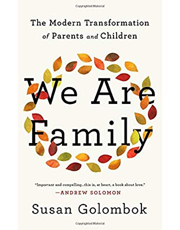 We Are Family The Modern Transformation Of Parents And Children Golombok Susan 9781541758643 Amazon Com Books