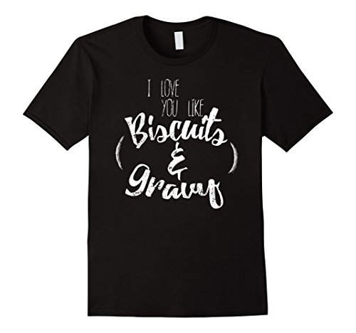 mens-i-love-you-like-biscuit-and-gravy-i-love-you-shirt-xl-black