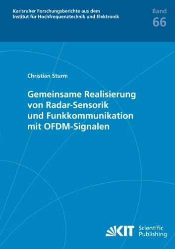 Gemeinsame Realisierung Von Radar Sensorik Und Funkkommunikation Mit Ofdm Signalen  Karlsruher Forschungsberichte Aus Dem Institut F R Hochfrequenztechnik Und Elektronik   Volume 66   German Edition