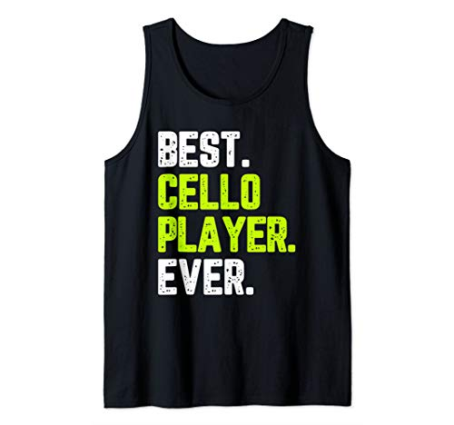 Best Cello Player Ever Funny Quote Gift Tank Top (Best Cello Player Ever)