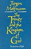 [(Trinity and the Kingdom of God : The Doctrine of God)] [By (author) Jürgen Moltmann ] published on (June, 1981)