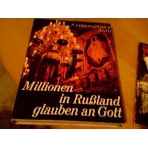 Millionen in Russland glauben an Gott Gebundenes Buch – 1. Januar 1972 Chrysostomus Dahm Josef Künzli Miriam 3874490475