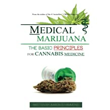 Medical Marijuana: The Basic Principles For Cannabis Medicine