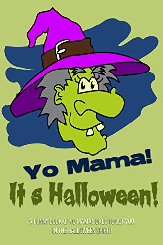 Yo Mama! It's Halloween!: A funny book of Yo Mama! jokes to get you in the  Halloween spirit!