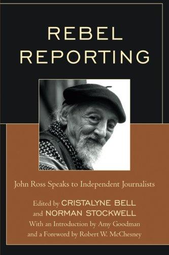 Rebel Reporting: John Ross Speaks To Independent Journalists