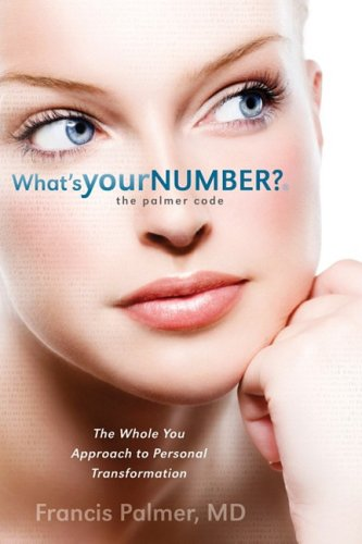 What's Your Number the Palmer Code: The Whole You Approach to Personal Transformation