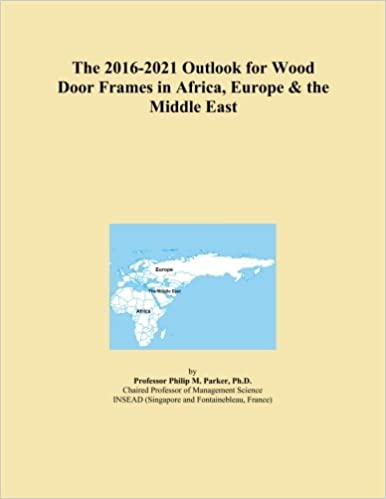 The 2016-2021 Outlook for Wood Door Frames in Africa, Europe and the Middle East