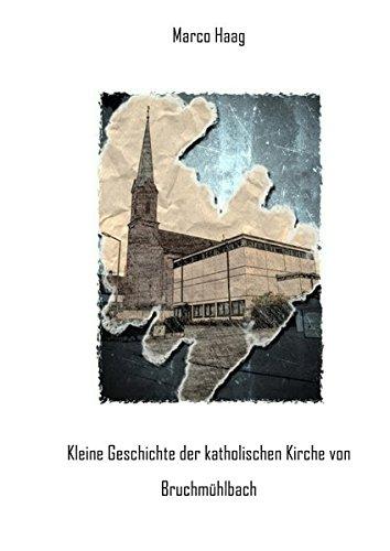 Kleine Geschichte der katholischen Kirche von Bruchmühlbach
