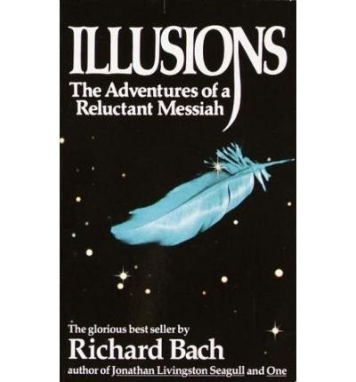 Illusions - Adventures Of A Reluctant Messiah by Delacorte Press