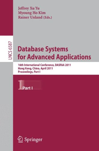 Database Systems for Advanced Applications: 16th International Conference, DASFAA 2011, Hong Kong, China, April 22-25, 2011, Proceedings, Part I (Lecture Notes in Computer Science)