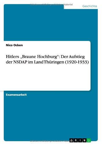 """Download Hitlers """"Braune Hochburg"""": Der Aufstieg der NSDAP im Land Thüringen (1920-1933) (German Edition) pdf"""