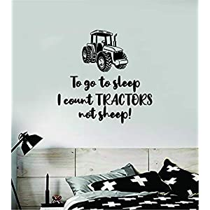 to Goto Sleep I Count Tractors Not Sheep Wall Decal Sticker Vinyl Room Bedroom Decor Teen Baby Nursery Kids Son Daughter Rodeo Cowboy Cowgirl Farm Country America Southern Barn Horse Funny Cute