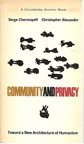 Community and Privacy Toward a New Architecture of Humanism