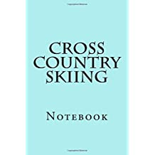 Cross Country Skiing: Notebook