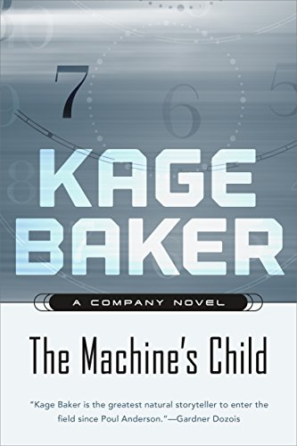 The Machine's Child: A Company Novel (The Company Book - 2355 Series