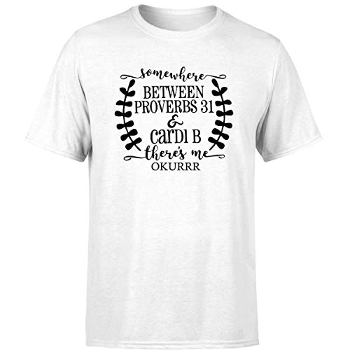 Somewhere Between Proverbs 31 and Madea There's Me T Shirt White/XL]()