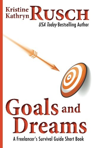 Goals and Dreams: A Freelancer's Survival Guide Short Book