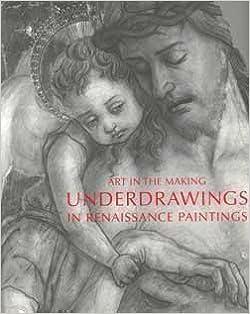 Underdrawings in Renaissance Paintings (National Gallery of London)