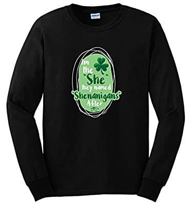 I'm the She in Shenanigans Funny St Patricks Day Long Sleeve T-Shirt